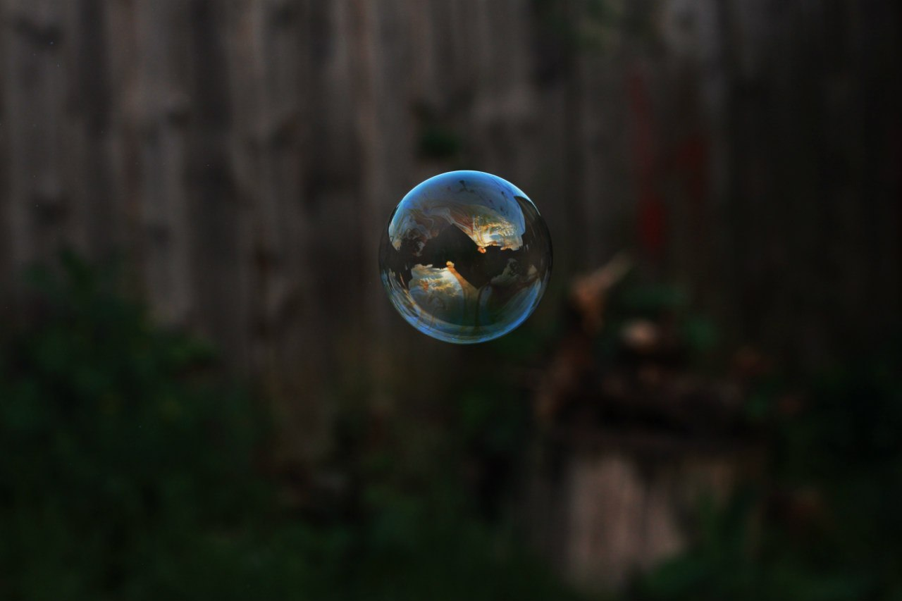 The world is in a bubble